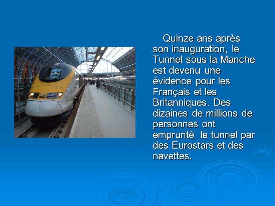Quinze ans après son inauguration, le Tunnel sous la Manche est devenu une évidence pour les Français et les Britanniques. Des dizaines de millions de