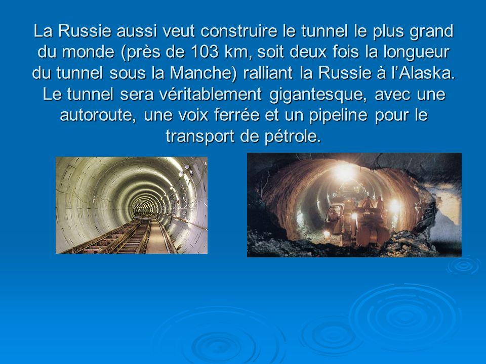 La Russie aussi veut construire le tunnel le plus grand du monde (près de 103 km, soit deux fois la longueur du tunnel sous la Manche) ralliant la Rus