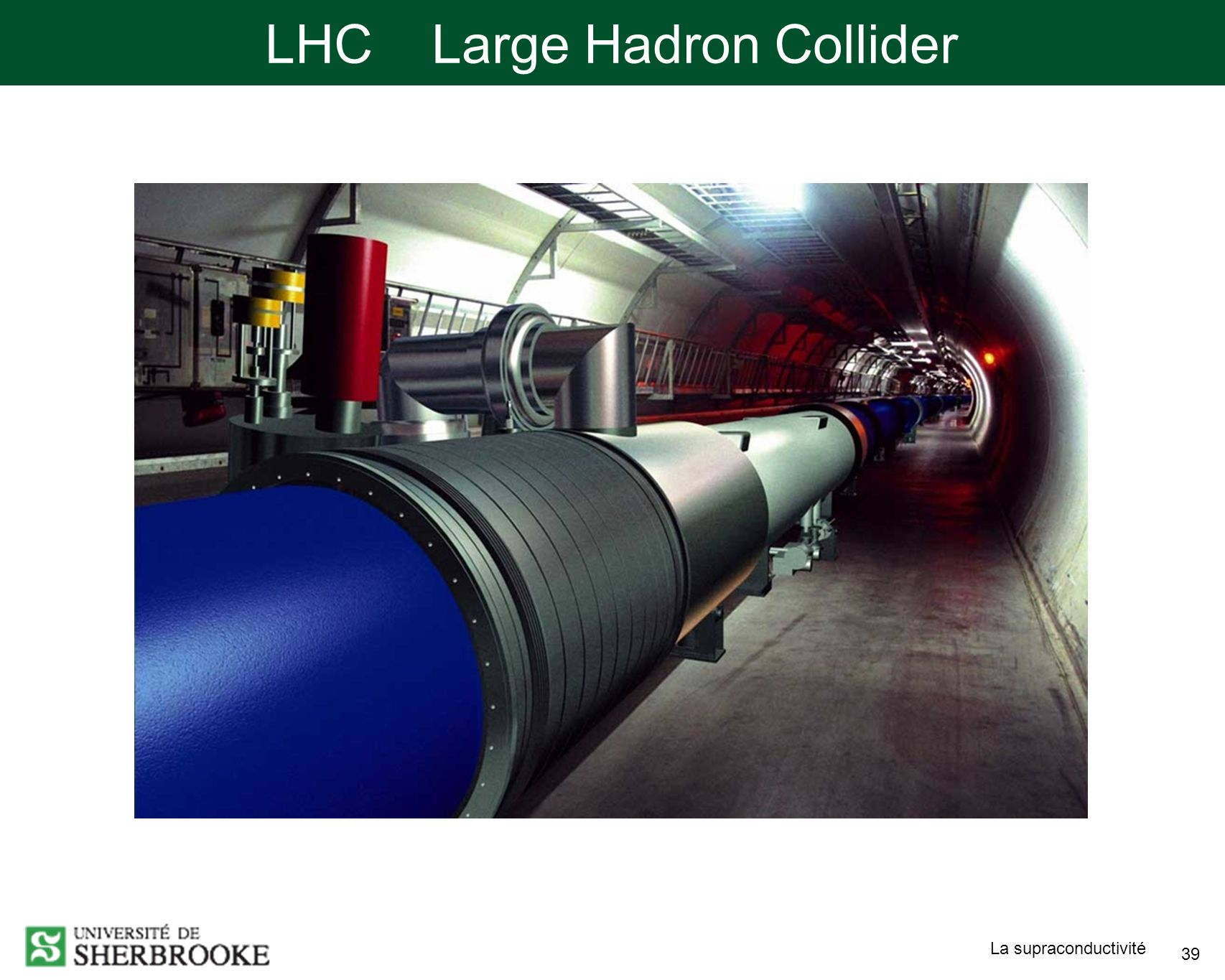 La supraconductivité 39 LHC Large Hadron Collider