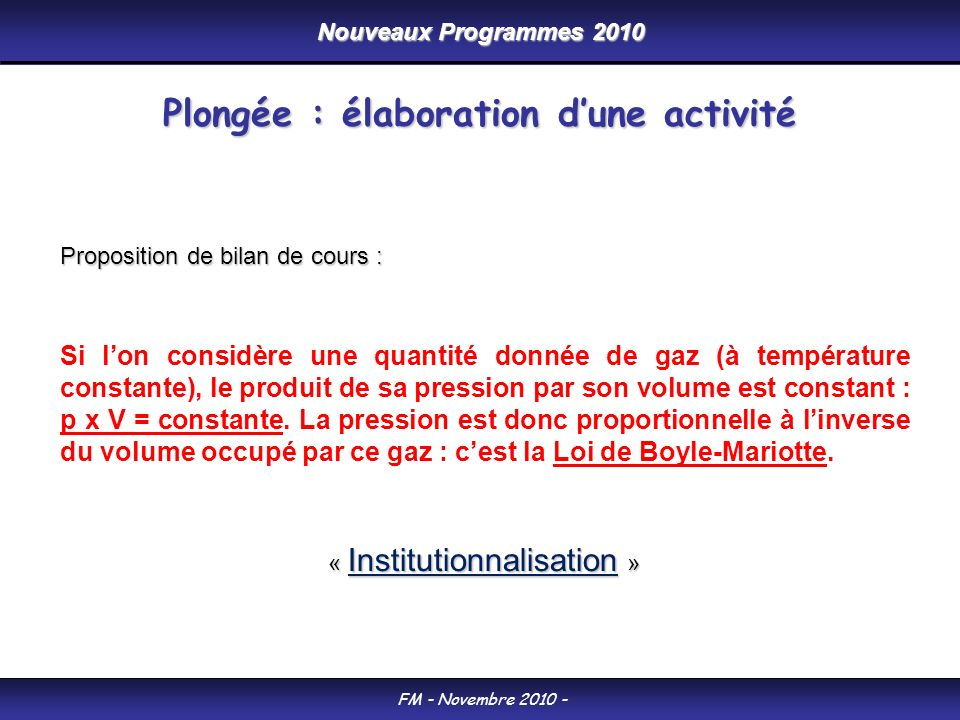 Nouveaux Programmes 2010 FM - Novembre 2010 - « Institutionnalisation » Proposition de bilan de cours : Si lon considère une quantité donnée de gaz (à