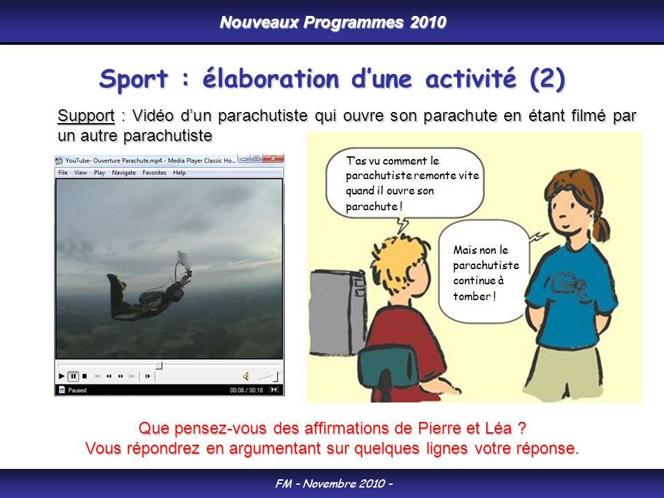 Nouveaux Programmes 2010 FM - Novembre 2010 - Support : Vidéo dun parachutiste qui ouvre son parachute en étant filmé par un autre parachutiste Que pensez-vous des affirmations de Pierre et Léa .