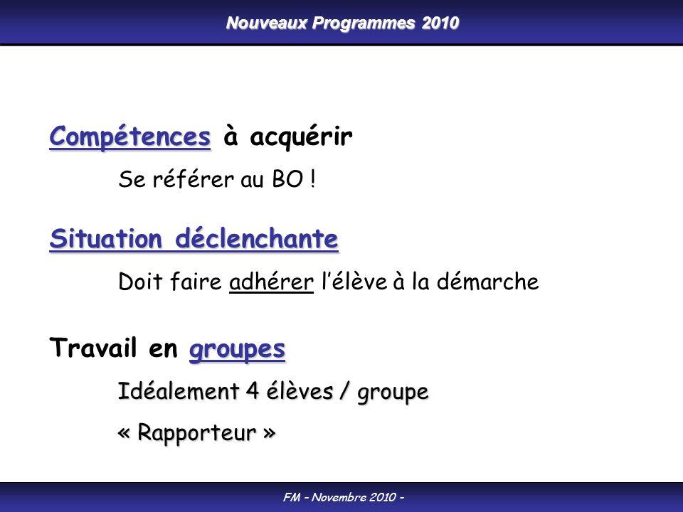 Nouveaux Programmes 2010 FM - Novembre 2010 - Compétences Compétences à acquérir Se référer au BO .