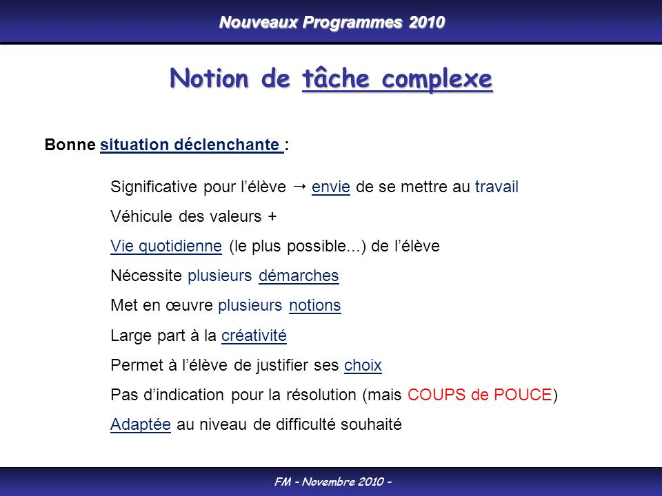Nouveaux Programmes 2010 FM - Novembre 2010 - Bonne situation déclenchante : Significative pour lélève envie de se mettre au travail Véhicule des vale