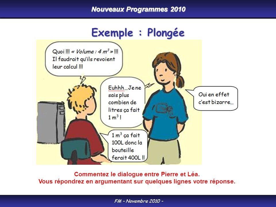 Nouveaux Programmes 2010 FM - Novembre 2010 - Exemple : Plongée Commentez le dialogue entre Pierre et Léa. Vous répondrez en argumentant sur quelques