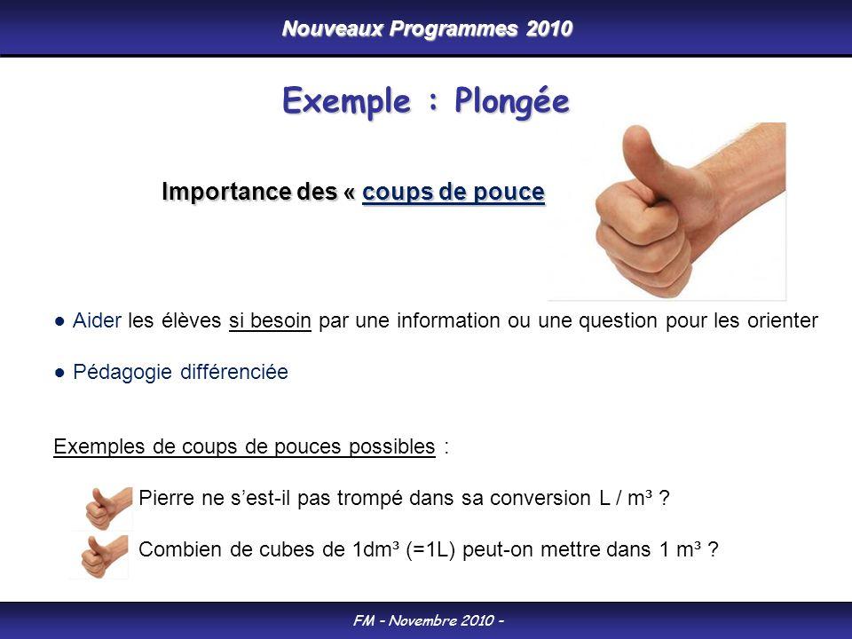 Nouveaux Programmes 2010 FM - Novembre 2010 - Exemple : Plongée Importance des « coups de pouce » Aider les élèves si besoin par une information ou un