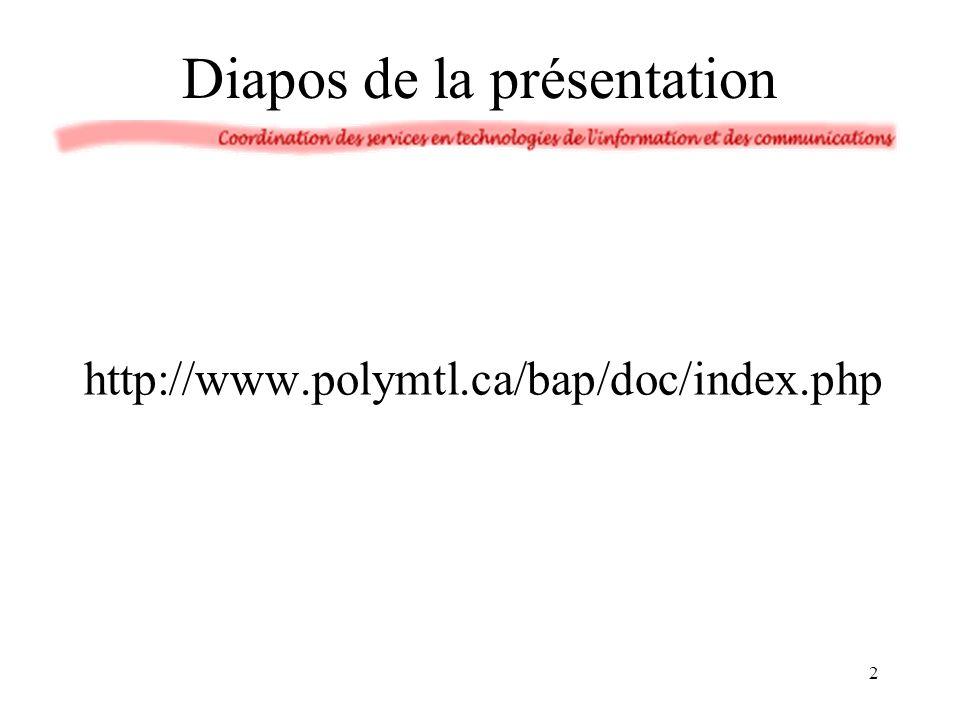 Diapos de la présentation http://www.polymtl.ca/bap/doc/index.php 2