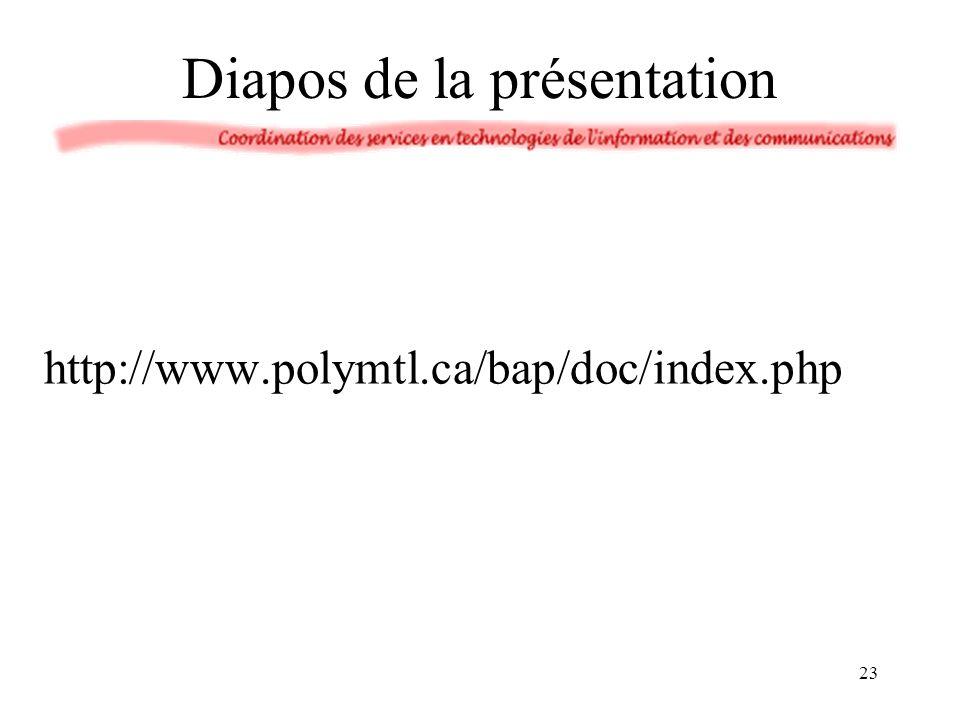 Diapos de la présentation http://www.polymtl.ca/bap/doc/index.php 23
