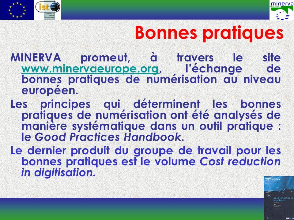 MINERVA promeut, à travers le site www.minervaeurope.org, léchange de bonnes pratiques de numérisation au niveau européen.