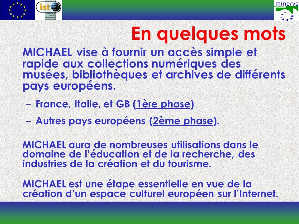 MICHAEL vise à fournir un accès simple et rapide aux collections numériques des musées, bibliothèques et archives de différents pays européens.