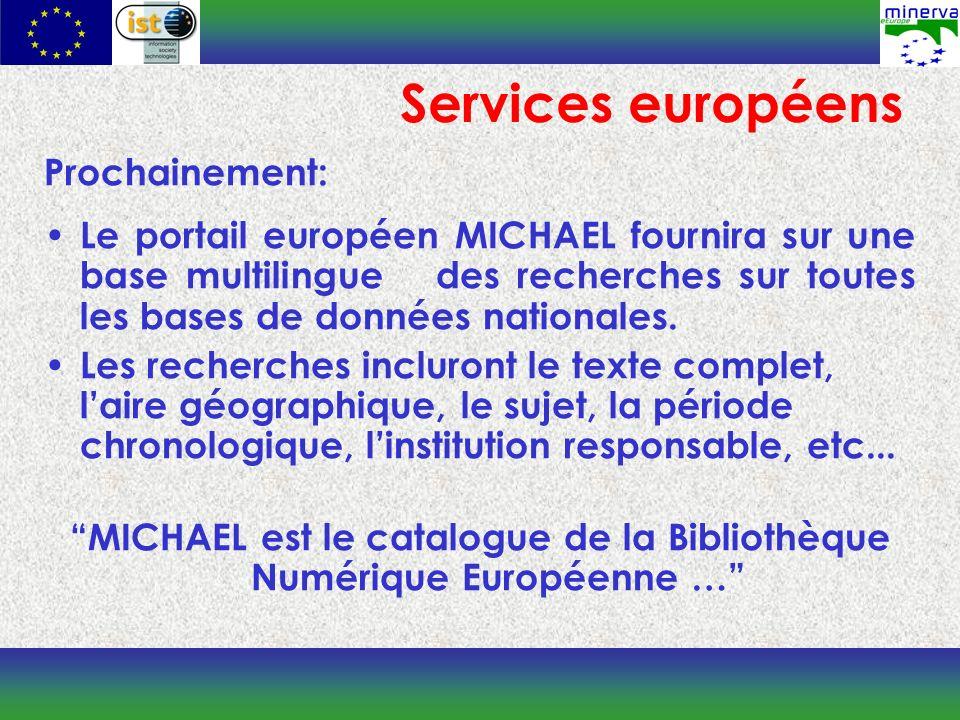 Prochainement: Le portail européen MICHAEL fournira sur une base multilingue des recherches sur toutes les bases de données nationales.