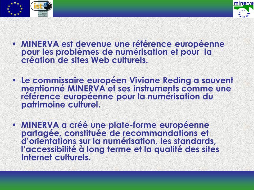 MINERVA est devenue une référence européenne pour les problèmes de numérisation et pour la création de sites Web culturels.