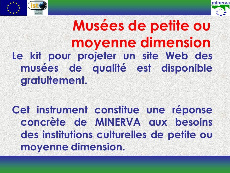 Musées de petite ou moyenne dimension Le kit pour projeter un site Web des musées de qualité est disponible gratuitement.