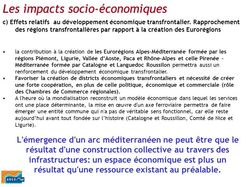 Les impacts socio-économiques c) Effets relatifs au développement économique transfrontalier. Rapprochement des régions transfrontalières par rapport