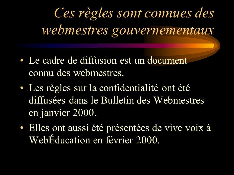 Ces règles sont connues des webmestres gouvernementaux Le cadre de diffusion est un document connu des webmestres.