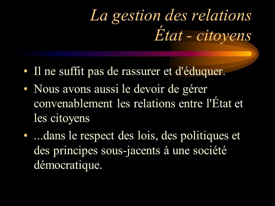 La gestion des relations État - citoyens Il ne suffit pas de rassurer et d éduquer.
