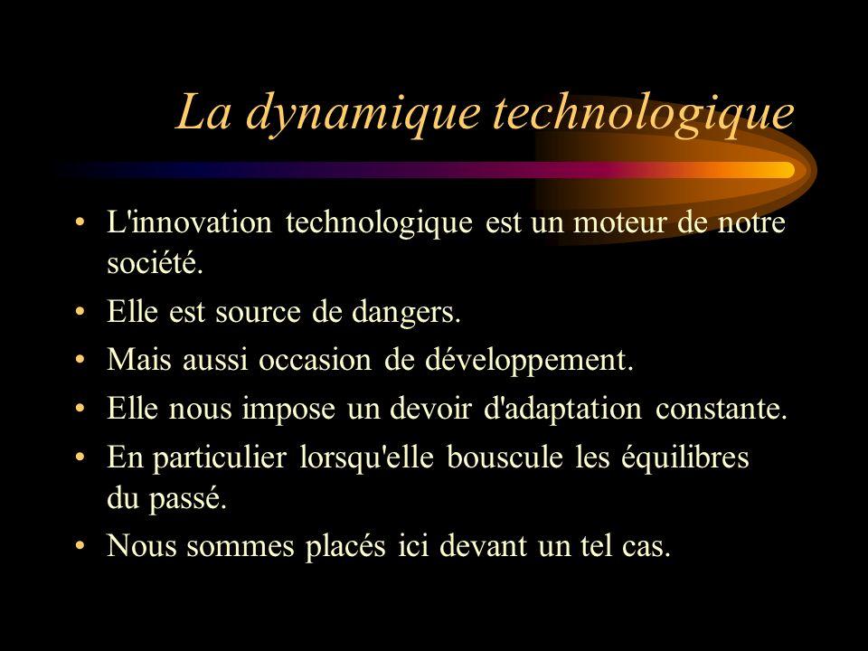 La dynamique technologique L innovation technologique est un moteur de notre société.