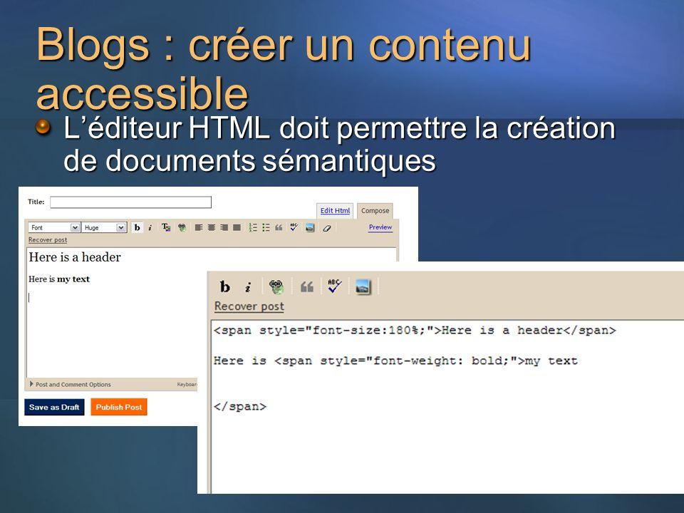 Blogs : créer un contenu accessible Léditeur HTML doit permettre la création de documents sémantiques
