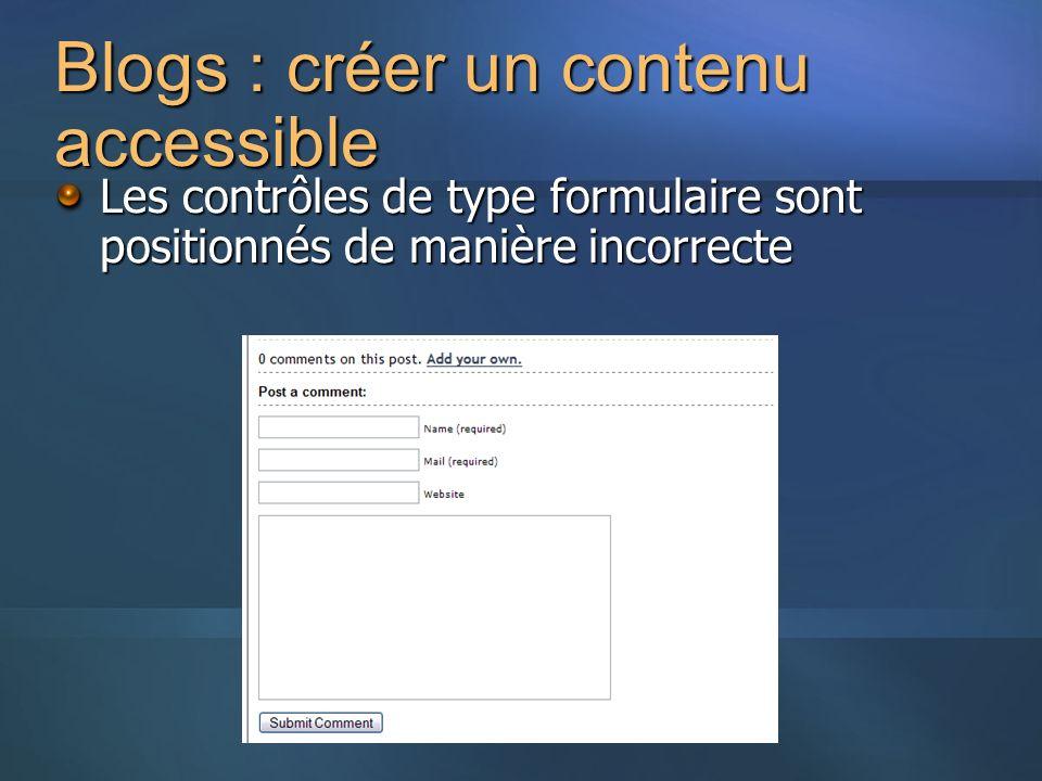 Blogs : créer un contenu accessible Les contrôles de type formulaire sont positionnés de manière incorrecte