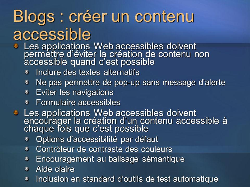 Blogs : créer un contenu accessible Les applications Web accessibles doivent permettre déviter la création de contenu non accessible quand cest possib