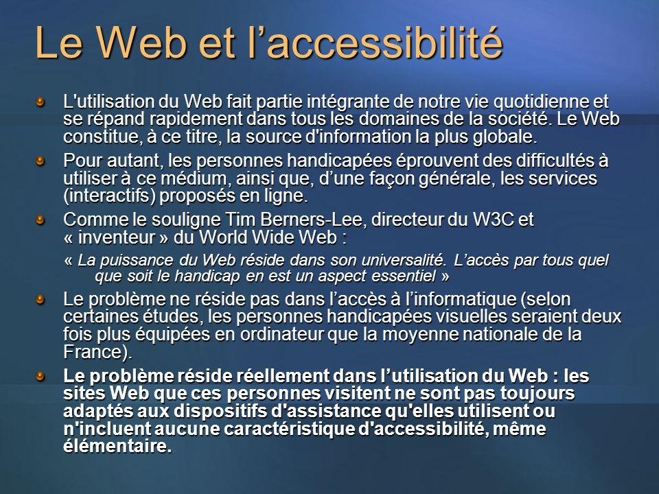 Le Web et laccessibilité L utilisation du Web fait partie intégrante de notre vie quotidienne et se répand rapidement dans tous les domaines de la société.