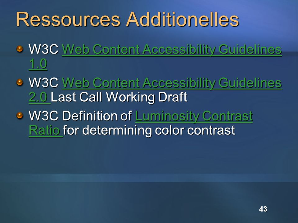Ressources Additionelles W3C Web Content Accessibility Guidelines 1.0 Web Content Accessibility Guidelines 1.0Web Content Accessibility Guidelines 1.0