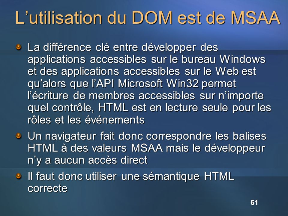 Lutilisation du DOM est de MSAA La différence clé entre développer des applications accessibles sur le bureau Windows et des applications accessibles