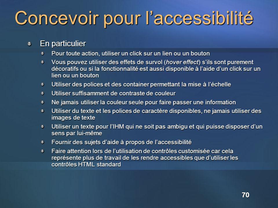 Concevoir pour laccessibilité En particulier Pour toute action, utiliser un click sur un lien ou un bouton Vous pouvez utiliser des effets de survol (