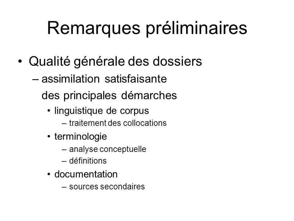 Remarques préliminaires Qualité générale des dossiers –assimilation satisfaisante des principales démarches linguistique de corpus –traitement des col