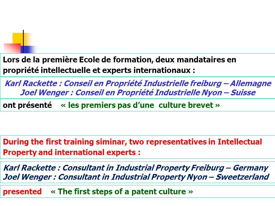 Lors de la première Ecole de formation, deux mandataires en propriété intellectuelle et experts internationaux : Karl Rackette : Conseil en Propriété