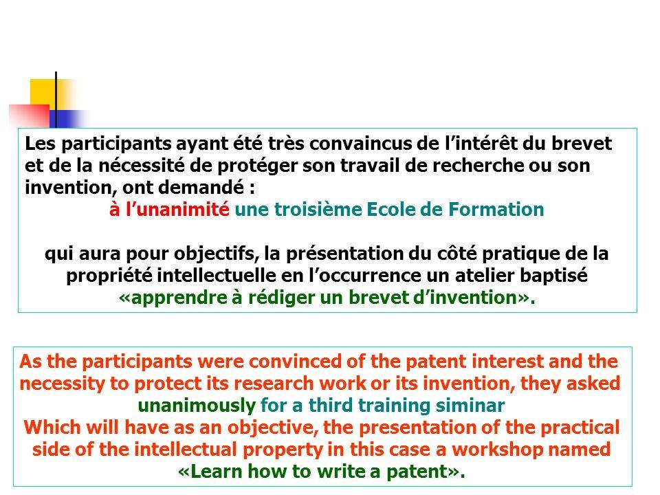Les participants ayant été très convaincus de lintérêt du brevet et de la nécessité de protéger son travail de recherche ou son invention, ont demandé