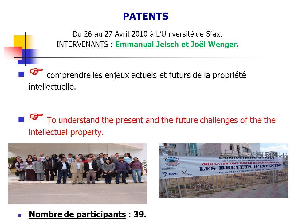 Du 26 au 27 Avril 2010 à LUniversité de Sfax. INTERVENANTS : Emmanual Jelsch et Joël Wenger. comprendre les enjeux actuels et futurs de la propriété i