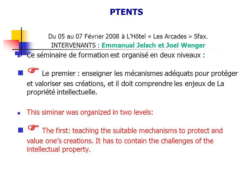 Du 05 au 07 Février 2008 à LHôtel « Les Arcades » Sfax. INTERVENANTS : Emmanual Jelsch et Joel Wenger Ce séminaire de formation est organisé en deux n