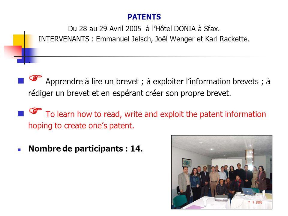Du 21 au 22 Février 2005 à lHôtel DONIA à Sfax.