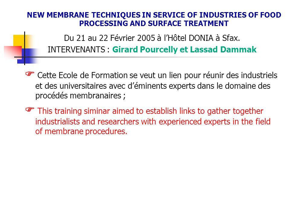 Du 21 au 22 Février 2005 à lHôtel DONIA à Sfax. INTERVENANTS : Girard Pourcelly et Lassad Dammak Cette Ecole de Formation se veut un lien pour réunir