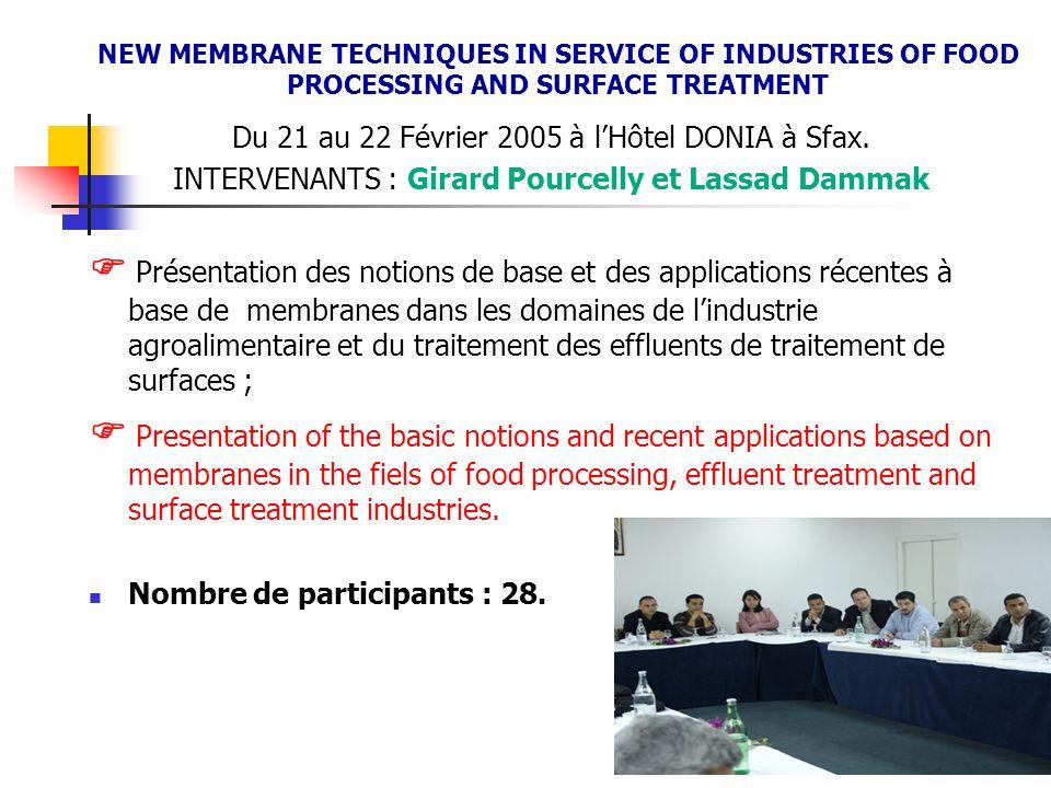 Du 21 au 22 Février 2005 à lHôtel DONIA à Sfax. INTERVENANTS : Girard Pourcelly et Lassad Dammak Présentation des notions de base et des applications
