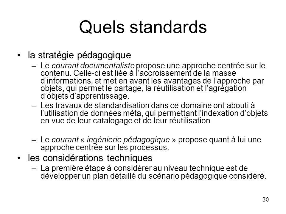 30 Quels standards la stratégie pédagogique –Le courant documentaliste propose une approche centrée sur le contenu. Celle-ci est liée à laccroissement