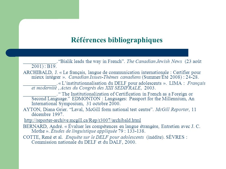 Références bibliographiques _____________. Bialik leads the way in French. The Canadian Jewish News (23 août 2001) : B19. ARCHIBALD, J. « Le français,