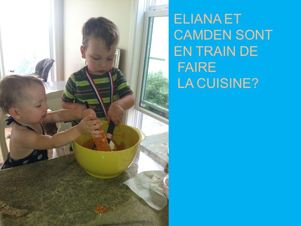 ELIANA ET CAMDEN SONT EN TRAIN DE FAIRE LA CUISINE?