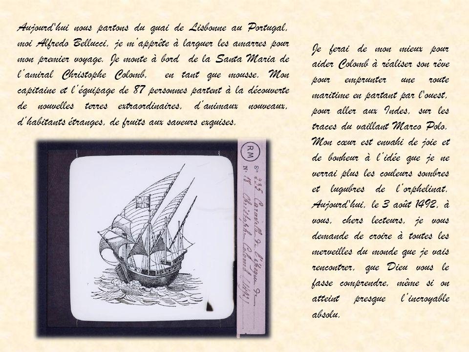Je ferai de mon mieux pour aider Colomb à réaliser son rêve pour emprunter une route maritime en partant par l'ouest, pour aller aux Indes, sur les tr