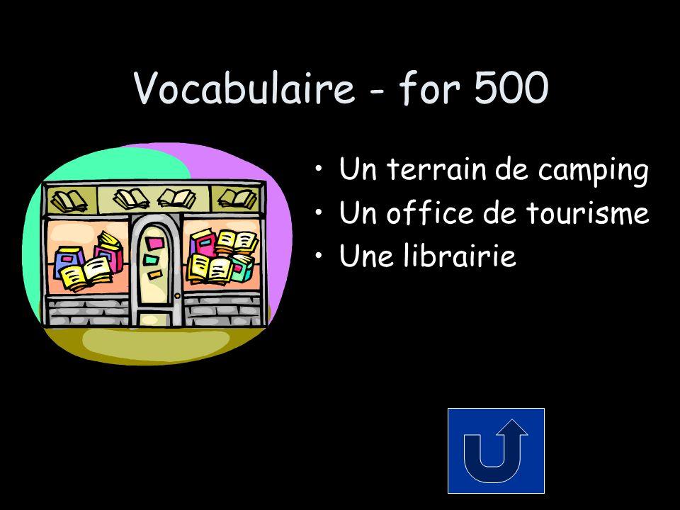 Vocabulaire - for 500 Un terrain de camping Un office de tourisme Une librairie