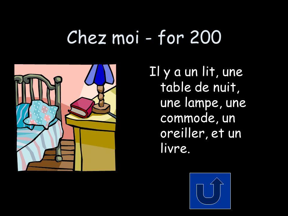 Chez moi - for 200 Il y a un lit, une table de nuit, une lampe, une commode, un oreiller, et un livre.