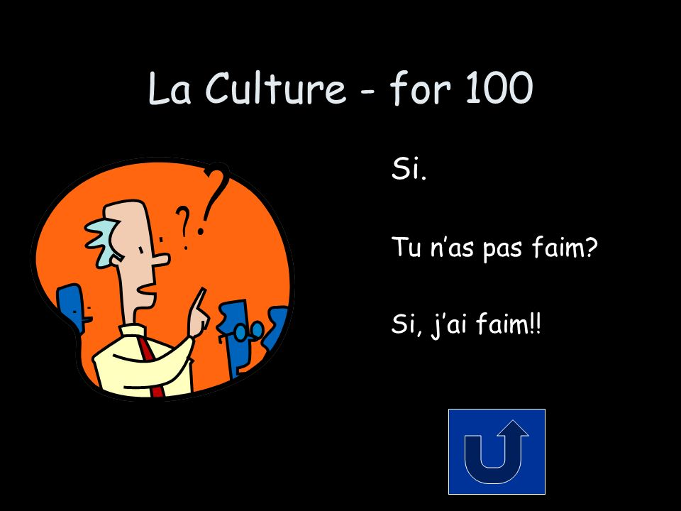La Culture - for 100 Si. Tu nas pas faim Si, jai faim!!