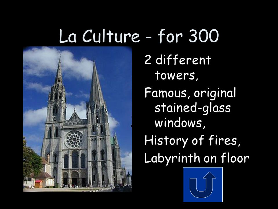 La Culture - for 300 2 different towers, Famous, original stained-glass windows, History of fires, Labyrinth on floor