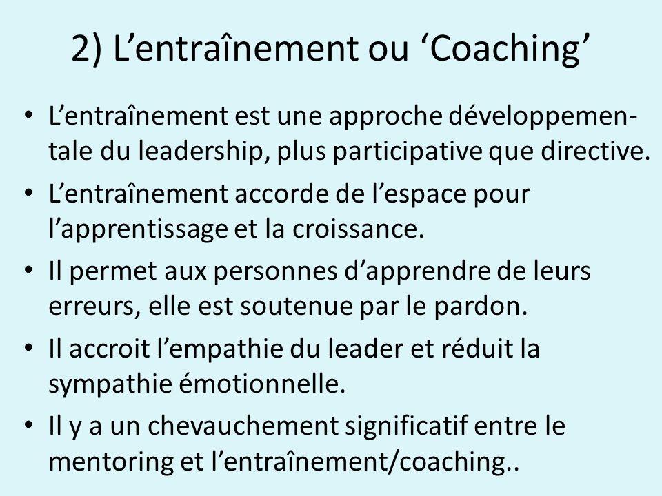2) Lentraînement ou Coaching Lentraînement est une approche développemen- tale du leadership, plus participative que directive.