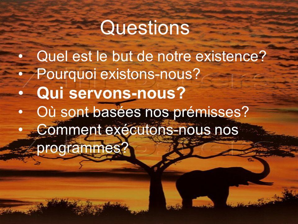 Quel est le but de notre existence. Pourquoi existons-nous.