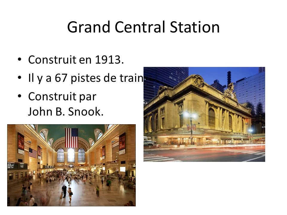 Grand Central Station Construit en 1913. Il y a 67 pistes de train. Construit par John B. Snook.