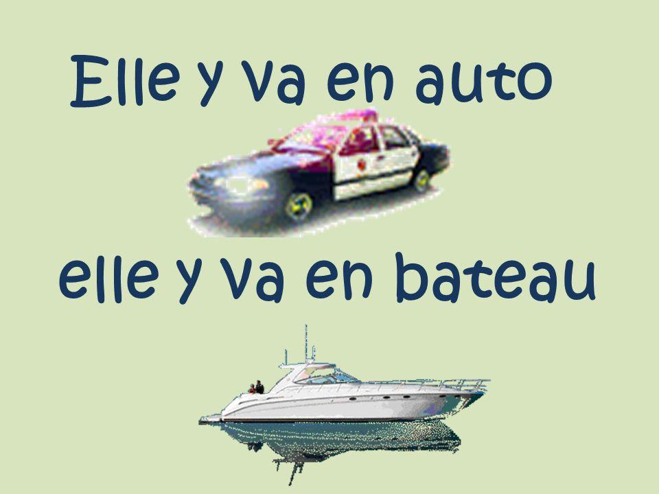 Elle y va en auto elle y va en bateau