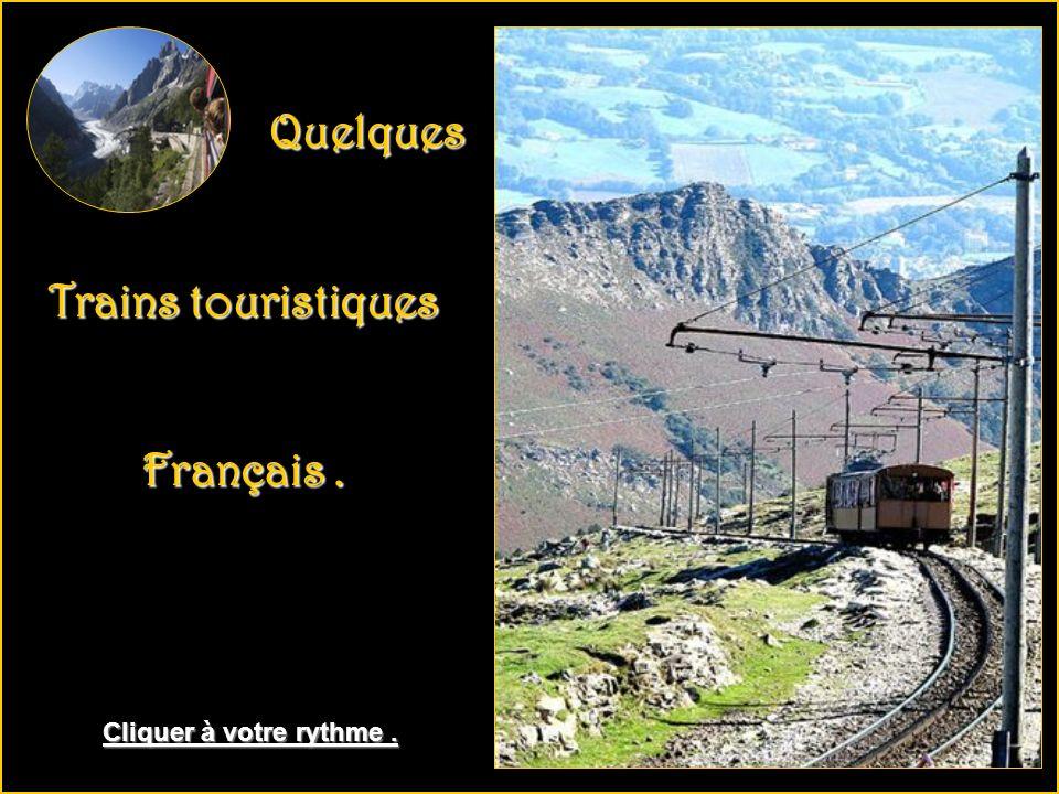 Quelques Quelques Trains touristiques Trains touristiques Français.