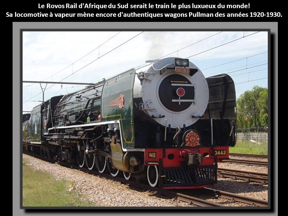 Le Rovos Rail d Afrique du Sud serait le train le plus luxueux du monde.