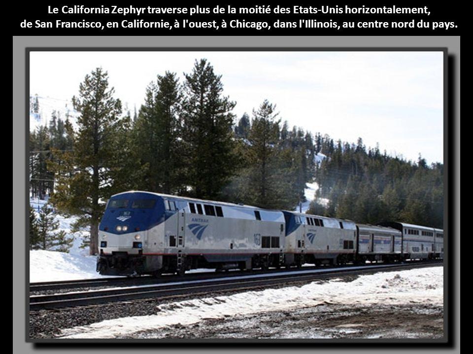 Le California Zephyr traverse plus de la moitié des Etats-Unis horizontalement, de San Francisco, en Californie, à l ouest, à Chicago, dans l Illinois, au centre nord du pays.